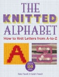 The Knitted Alphabet: How to Knit Letters from A to Z (Paperback)