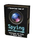 A Mysterious Case of Spying and Espionage: Techniques and Tales of Master Spies (Hardcover)