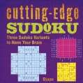Cutting-Edge Sudoku: Three Sudoku Variants to Hone Your Brain (Paperback)
