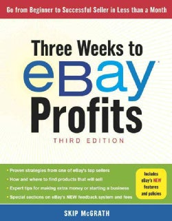 Three Weeks to Ebay Profits: Go from Beginner to Successful Seller in Less Than a Month (Paperback)