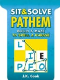 Sit & Solve Pathem: Build a Maze to Spell a Phrase (Paperback)