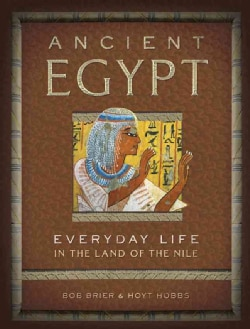 Ancient Egypt: Everyday Life in the Land of the Nile (Hardcover)
