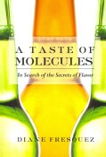 A Taste of Molecules: In Search of the Secrets of Flavor (Paperback)