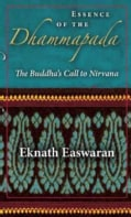 Essence of the Dhammapada: The Buddha's Call to Nirvana (Paperback)