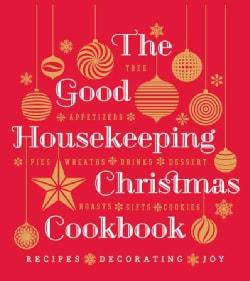 The Good Housekeeping Christmas Cookbook: Recipes - Decorating - Joy (Hardcover)