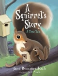 A Squirrel's Story: A True Tale (Paperback)