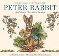 The Classic Tale of Peter Rabbit: And Other Cherished Stories (Hardcover)
