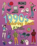 The 1990s Coloring Book: All That and a Box of Crayons: Psych! Crayons Not Included. (Paperback)
