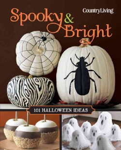 Country Living Spooky & Bright: 101 Halloween Ideas (Hardcover)