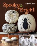 Country Living Spooky & Bright: 101 Halloween Ideas (Spiral bound)