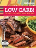 Good Housekeeping Low Carb!: 90 Easy & Satisfying Recipes (Spiral bound)