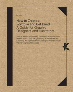 How to Create a Portfolio & Get Hired: A Guide for Graphic Designers and Illustrators (Hardcover)