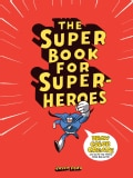 The Super Book for Super Heroes (Paperback)