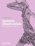 Vintage Fashion Illustration: From Harper's Bazaar 1930-1970 (Paperback)