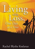 Living With Loss: One Day at a Time (Paperback)