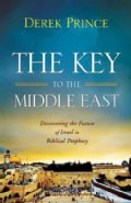 The Key to the Middle East: Discovering the Future of Israel in Biblical Prophecy (Paperback)