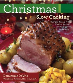 Christmas Slow Cooking: Over 250 Hassle-Free Holiday Recipes for the Electric Slow Cooker (Paperback)