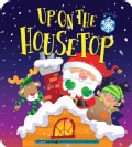 Up on the Housetop: A Christmas Carol Book! (Board book)