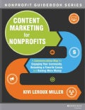 Content Marketing for Nonprofits: A Communications Map for Engaging Your Community, Becoming a Favorite Cause, an... (Paperback)