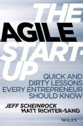 The Agile Startup: Quick and Dirty Lessons Every Entrepreneur Should Know (Hardcover)