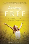 Becoming Free: A Woman's Guide to Internal Strength (Paperback)