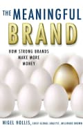 The Meaningful Brand: How Strong Brands Make More Money (Hardcover)