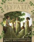 The Wisdom of Hypatia: Ancient Spiritual Practices for a More Meaningful Life (Paperback)