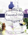 Mixing Essential Oils for Magic: Aromatic Alchemy for Personal Blends (Paperback)