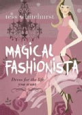 Magical Fashionista: Dress for the Life You Want (Paperback)