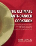 The Ultimate Anti-Cancer Cookbook: A Cookbook and Eating Plan Developed by a Late-Stage Cancer Survivor With 225 ... (Paperback)