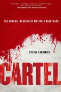 Cartel: The Coming Invasion of Mexico's Drug Wars (Paperback)