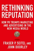 Rethinking Reputation: How PR Trumps Marketing and Advertising in the New Media World (Paperback)