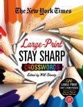 The New York Times Stay Sharp Crosswords: 120 Easy to Hard Puzzles from the Pages of the New York Times (Paperback)
