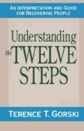Understanding the Twelve Steps: A Interpretation and Guide for Recovering People (Paperback)