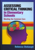 Assessing Critical Thinking in Elementary Schools: Meeting the Common Core (Paperback)