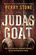 The Judas Goat: How to Deal with False Friendships, Betrayals, and the Temptation Not to Forgive (Paperback)