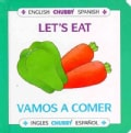 Let's Eat/Vamos a Comer (Board book)