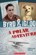 Byrd & Igloo: A Polar Adventure (Hardcover)