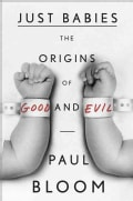 Just Babies: The Origins of Good and Evil (Hardcover)