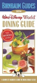 Birnbaum Guides 2014 Walt Disney World Dining Guide: The Official Guide: A Complete Insider's Guide to Dining Dis... (Paperback)