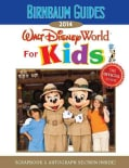 Birnbaum's Guides 2014 Walt Disney World for Kids: The Official Guide: Scrapbook & Autograph Section Inside! (Paperback)