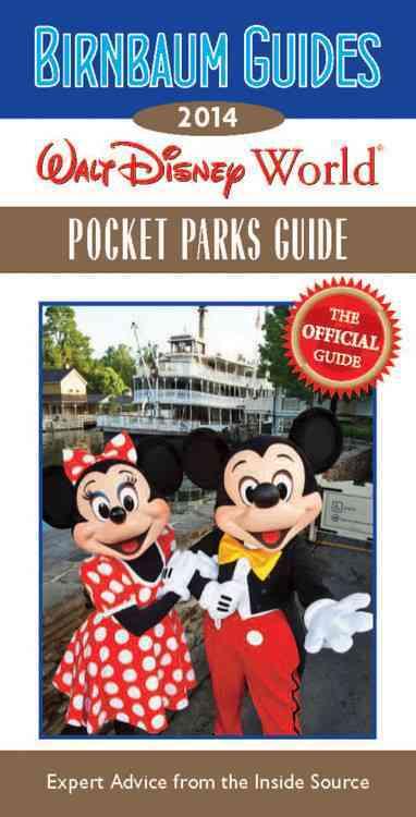 Birnbaum Guides 2014 Walt Disney World Pocket Parks Guide: The Official Guide: Expert Advice from the Inside Source (Paperback)