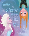 Frozen: A Sister More Like Me (Hardcover)
