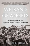 We Band of Angels: The Untold Story of the American Women Trapped on Bataan (Paperback)
