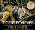 Tigers Forever: Saving the World's Most Endangered Big Cat (Hardcover)