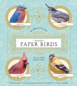 Beautiful Paper Birds: Easy-to-Make Lifelike Models (Paperback)