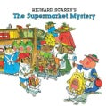 Richard Scarry's the Supermarket Mystery (Paperback)