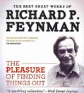 The Pleasure of Finding Things Out: The Best Short Works of Richard P. Feynman (CD-Audio)