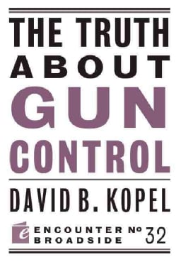 The Truth About Gun Control (Paperback)