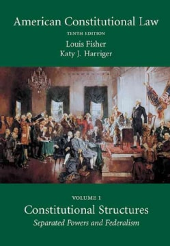 American Constitutional Law: Constitutional Structures: Separated Powers and Federalism (Paperback)